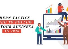 Modern SEO Tactics to Follow For Your Business In 2020
