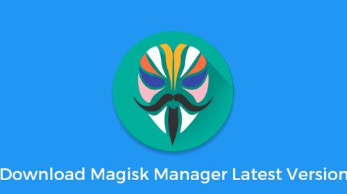 All You Need To Do For Installing and Downloading Magisk Manager Latest Version 7.5.1