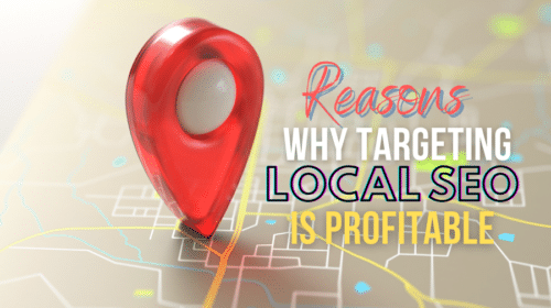 Reasons Why Targeting Local SEO is Profitable